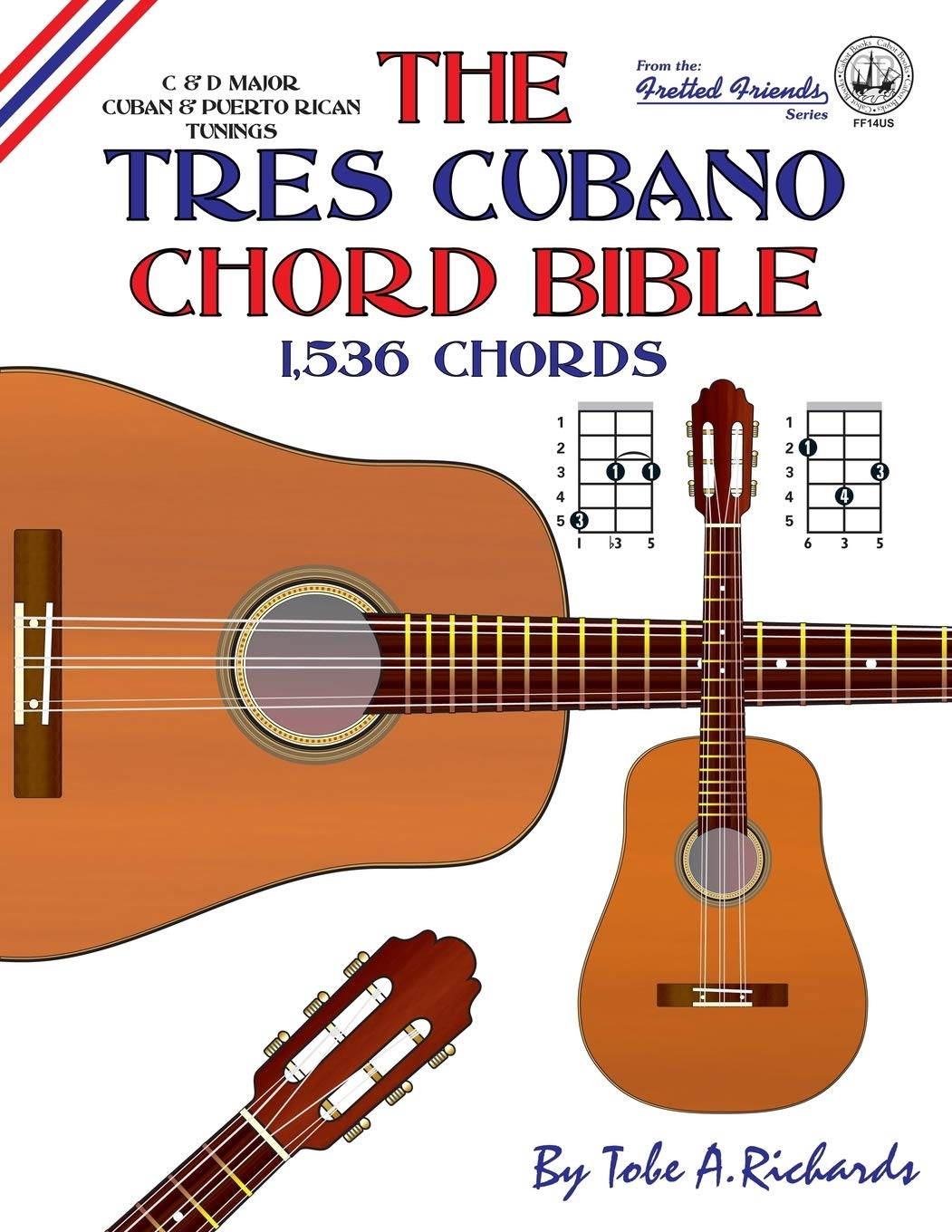 The Tres Cubano Chord Bible: C and D Major Cuban and Puerto ...