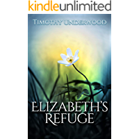 Elizabeth's Refuge: An Elizabeth and Darcy Story