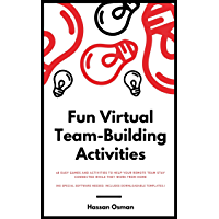 Fun Virtual Team-Building Activities: 18 Easy Games and Activities to Help Your Remote Team Stay Connected While They…