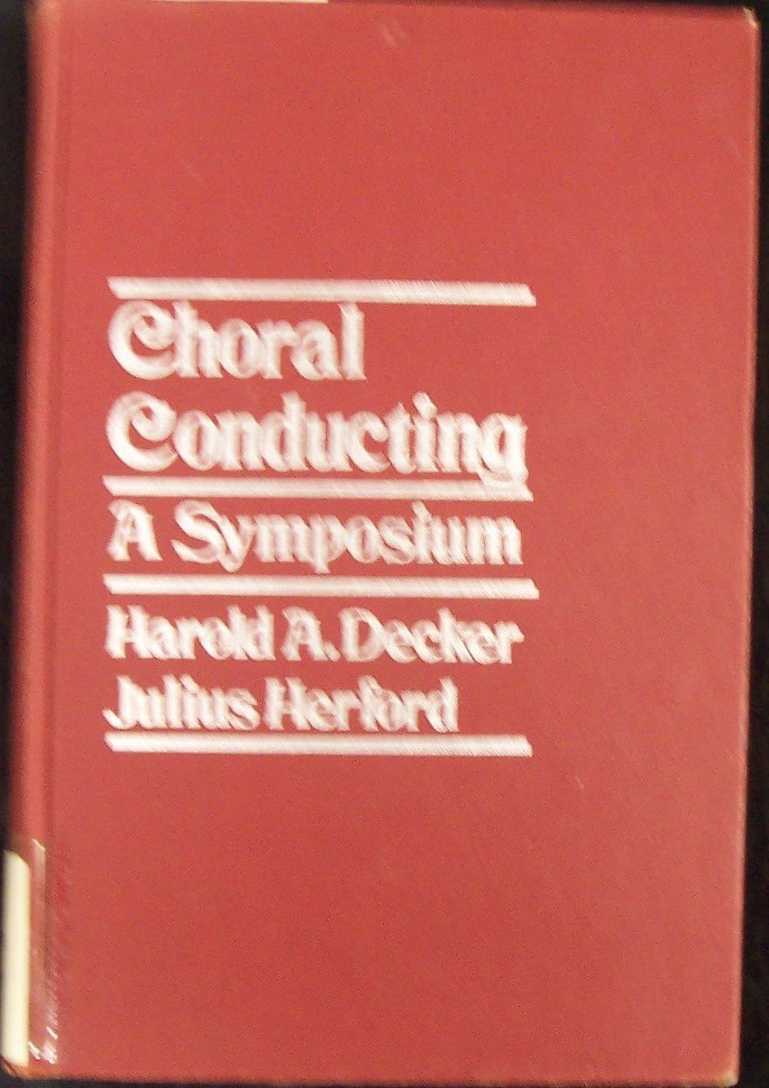 Choral Conducting A Symposium Hardcover Import 1973