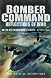 Bomber Command Reflections of War : Battles with the Nachtjagd 30/31 March- September 1944