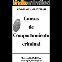 COGNICIÓN y APRENDIZAJE Causas del comportamiento criminal