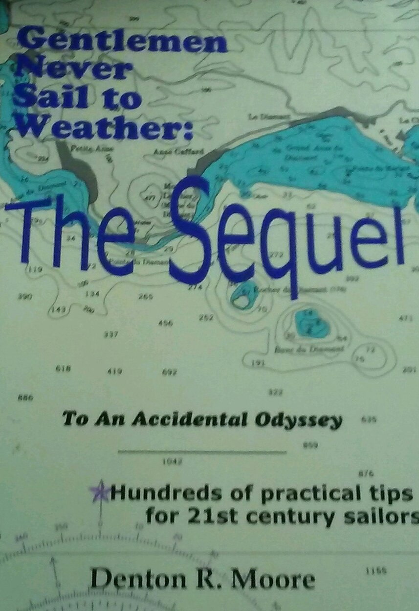 Gentlemen Never Sail to Weather: The Sequel: Denton R  Moore