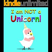 I Am NOT a Unicorn! (Sammy Bird Series)