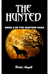 The Hunted: The 2nd book in The Hunters Saga Kindle Edition