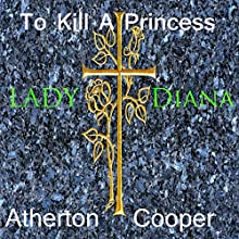 To Kill a Princess Audiobook by Atherton Cooper Narrated by Atherton Cooper