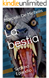 La bestia: Settimo Episodio (Il commissario olivieri - Seconda serie Vol. 1)