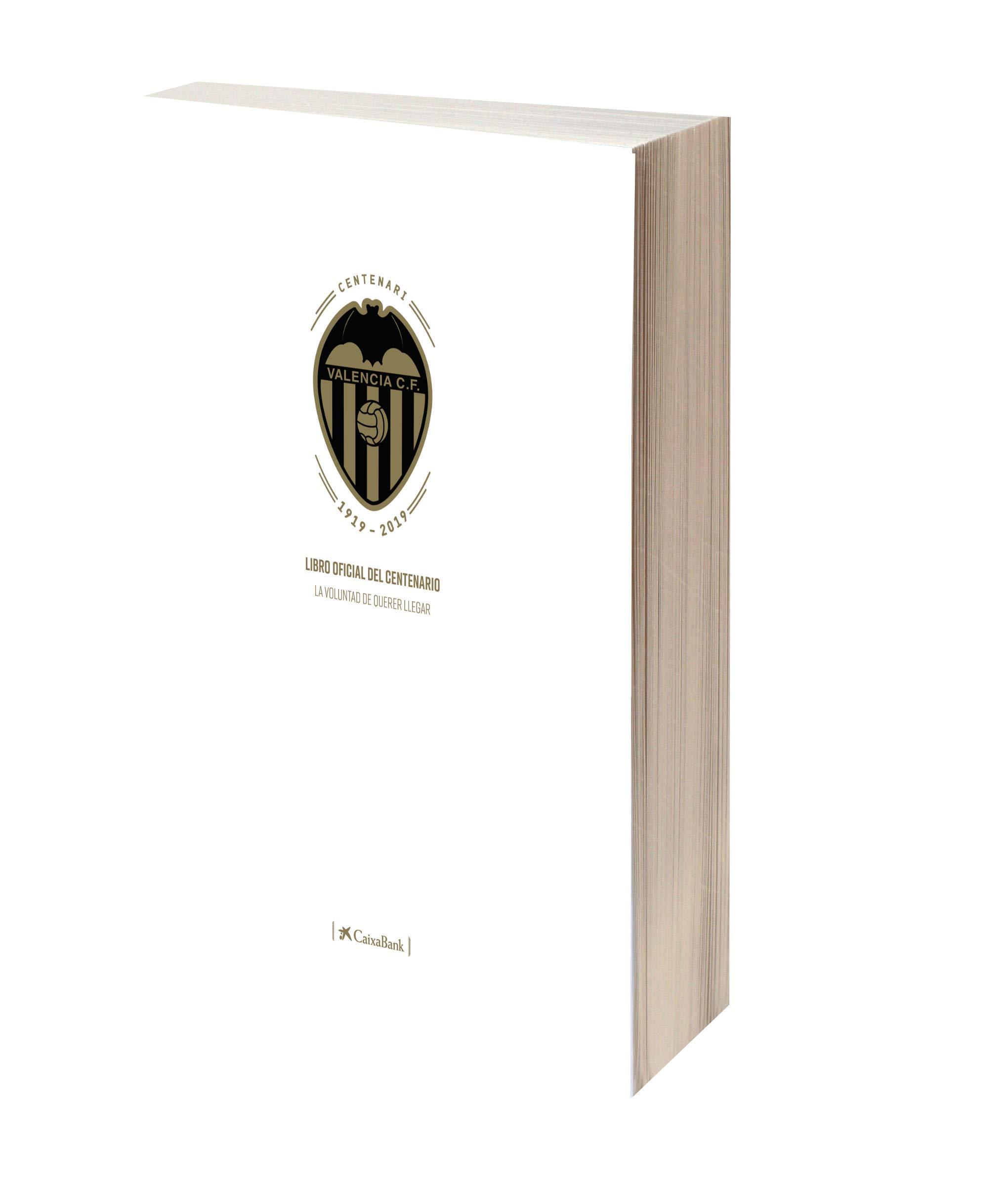 Libro oficial del Centenario del Valencia CF: La voluntad de ...