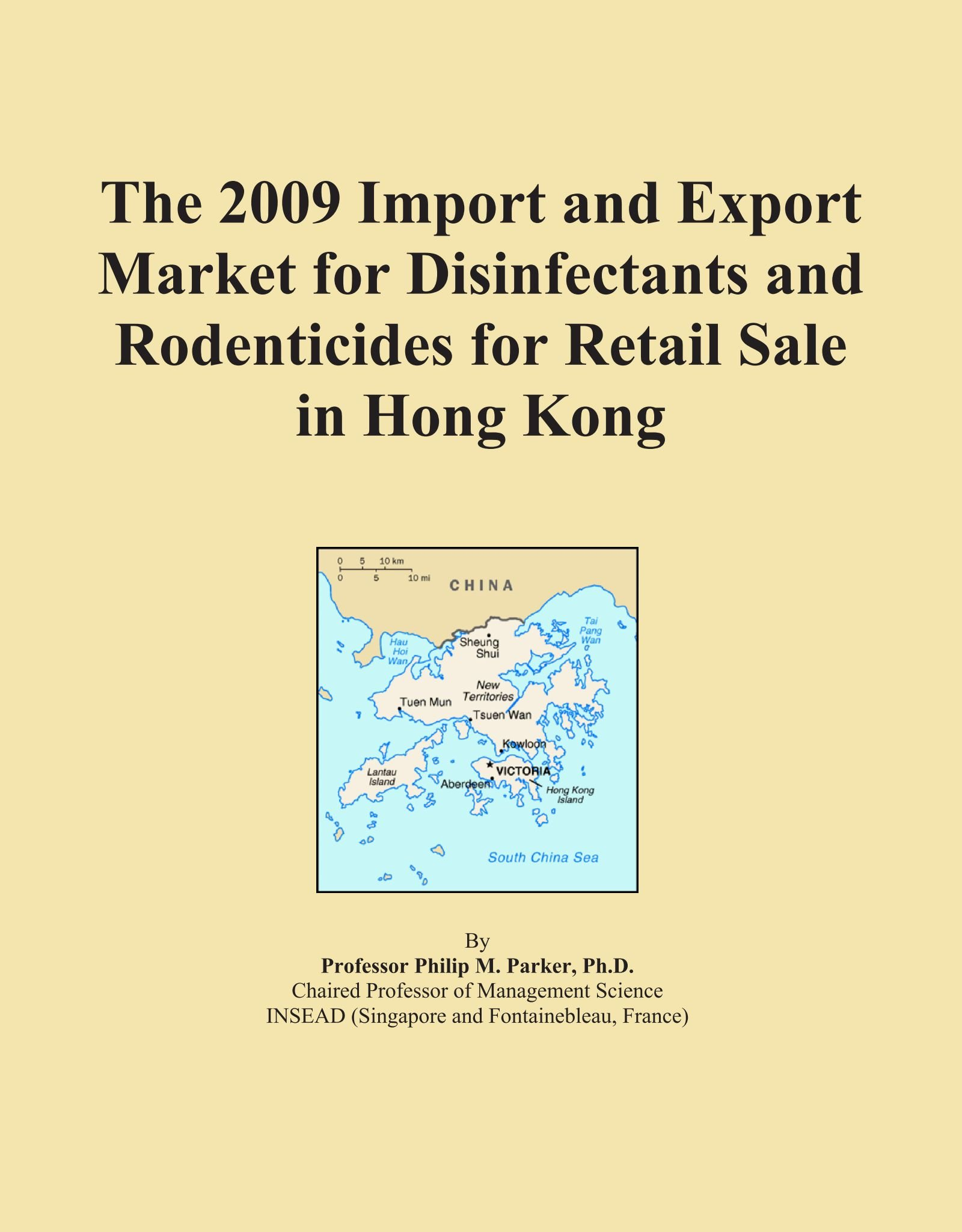 Read Online The 2009 Import and Export Market for Disinfectants and Rodenticides for Retail Sale in Hong Kong ePub fb2 book