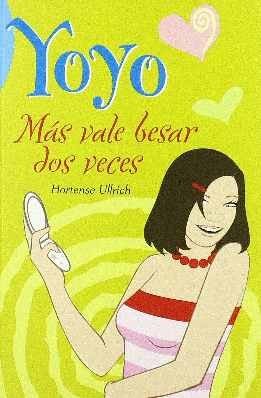 Read Online Mas Vale Besar Dos Veces / It's Better to Kiss Twice (Yoyo) (Spanish Edition) PDF