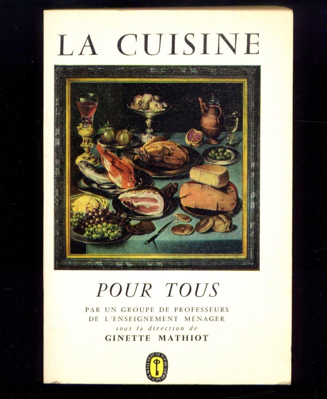 Amazon Fr La Cuisine Pour Tous Ginette Mathiot Livres