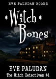 Witch Bones (Witch Detectives #4): A Paranormal Mystery Romance Novel