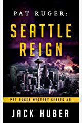 Pat Ruger: Seattle Reign (Pat Ruger Mystery Series) Paperback