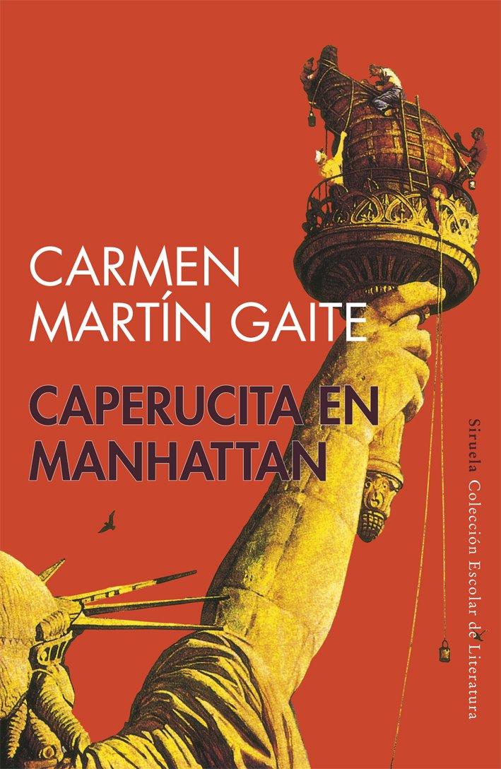 Caperucita en Manhattan (Siruela/Colección Escolar) Tapa blanda – 19 jul 2017 Carmen Martín Gaite 8478444068 Spagnolo Literatura juvenil