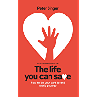 The Life You Can Save: How to Do Your Part to End World Poverty: 10th Anniversary ed. Edition (English Edition)