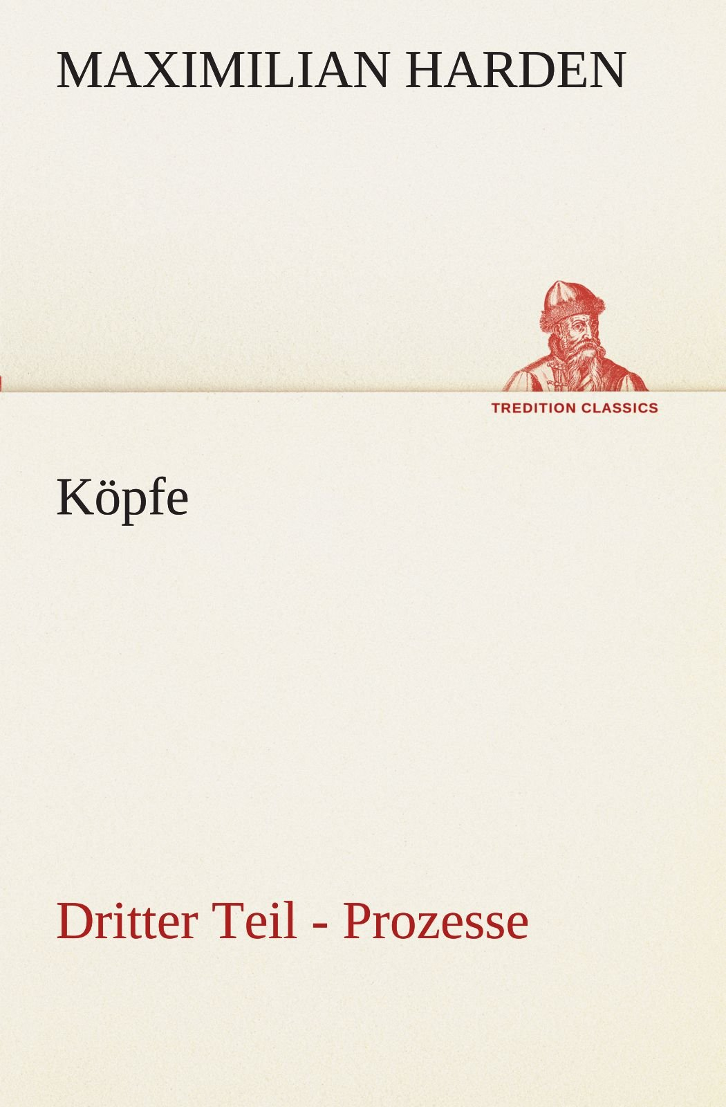 Read Online Köpfe. Dritter Teil: Prozesse (TREDITION CLASSICS) (German Edition) ebook