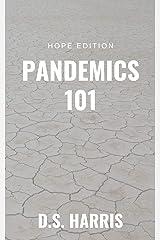 Pandemics 101 (Hope Edition) Kindle Edition