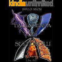 La Leggenda dei Sette Sigilli - Libro Ottavo -: Saga Armageddon