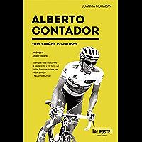 Alberto Contador: Tres sueños cumplidos (Deportes - Futbol) (Spanish Edition)