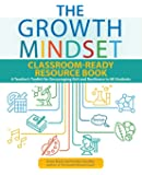 The Growth Mindset Classroom-ready Resource Book: A Teacher's Toolkit for For Encouraging Grit and Resilience in All…