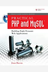 Practical PHP and MySQL: Building Eight Dynamic Web Applications Paperback