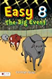 Easy 8: The Big Event