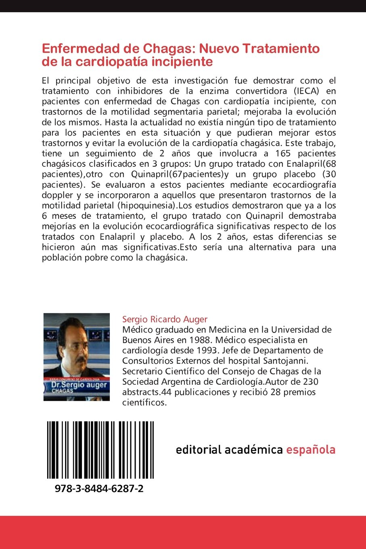 ... Como debe abordarse el tratamiento de la cardiopatía chagásica incipiente para ... evolución a la dilatación (Spanish Edition): Sergio Ricardo Auger, ...