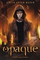 Opaque: Scion Saga Book 1 Paperback