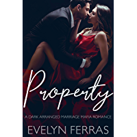 Property: A Dark Arranged Marriage Mafia Romance (English Edition)