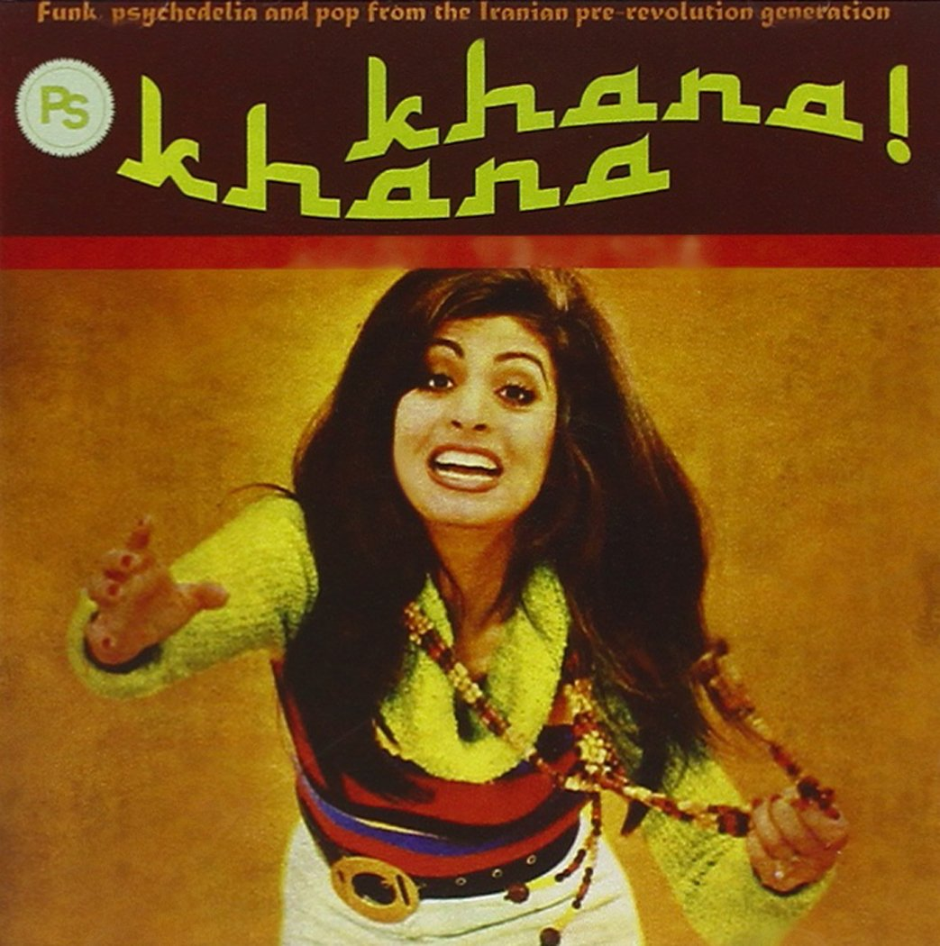 Khana Khana: Funk, Psychedelia and Pop from the Iranian Pre-RevolutionGeneration, Vol. 2 by Pharaway Sounds
