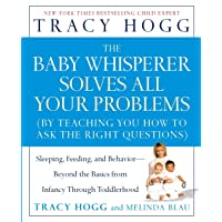 The Baby Whisperer Solves All Your Problems: Sleeping, Feeding, and Behavior--Beyond...