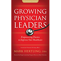 Growing Physician Leaders: Empowering Doctors to Improve Our Healthcare (English Edition)