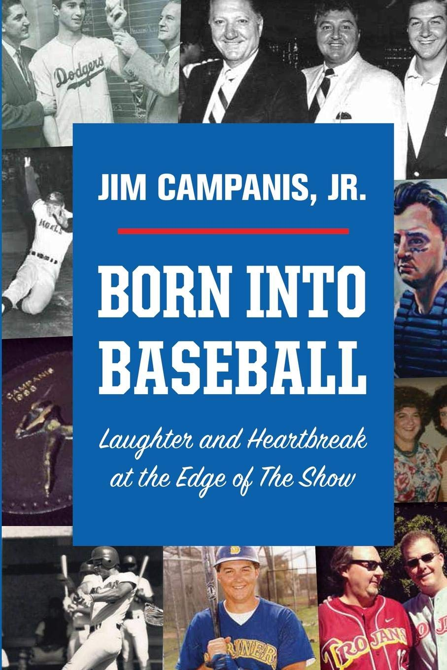 Read Online Born Into Baseball: Laughter and Heartbreak at the Edge of the Show ebook