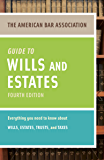American Bar Association Guide to Wills and Estates, Fourth Edition: An Interactive Guide to Preparing Your Wills…