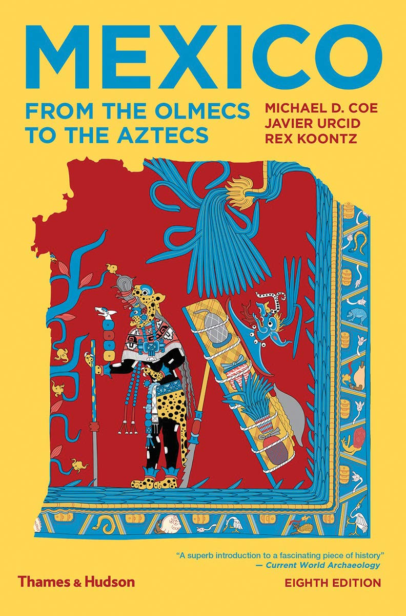 Mexico: From the Olmecs to the Aztecs: Amazon.es: Coe, Michael D., Urcid, Javier, Koontz, Rex: Libros en idiomas extranjeros