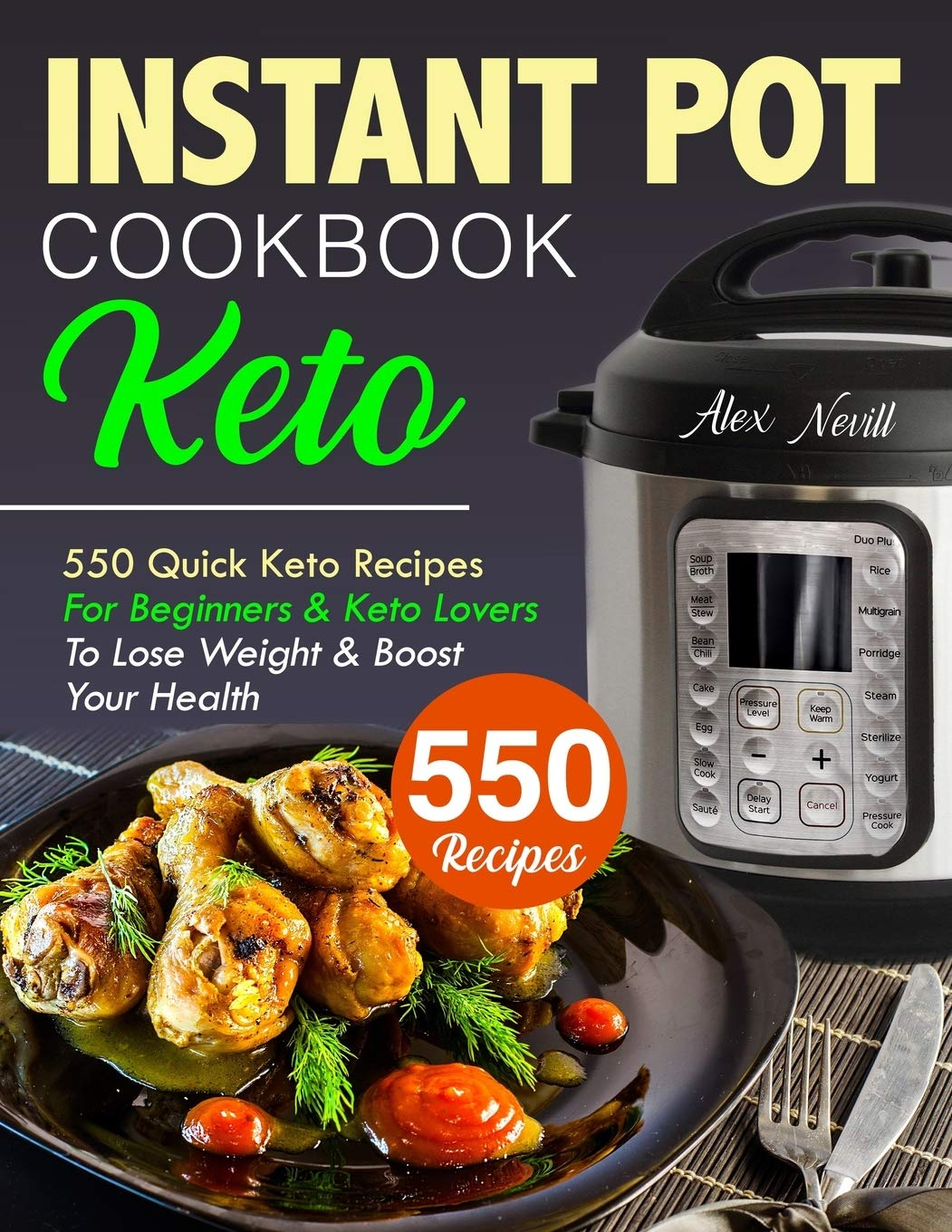 Keto Instant Pot Cookbook: 550 Quick Recipes For Beginners & Keto Lovers To Lose Weight & Boost Your Health (Instant Pot Recipes Book) pdf epub