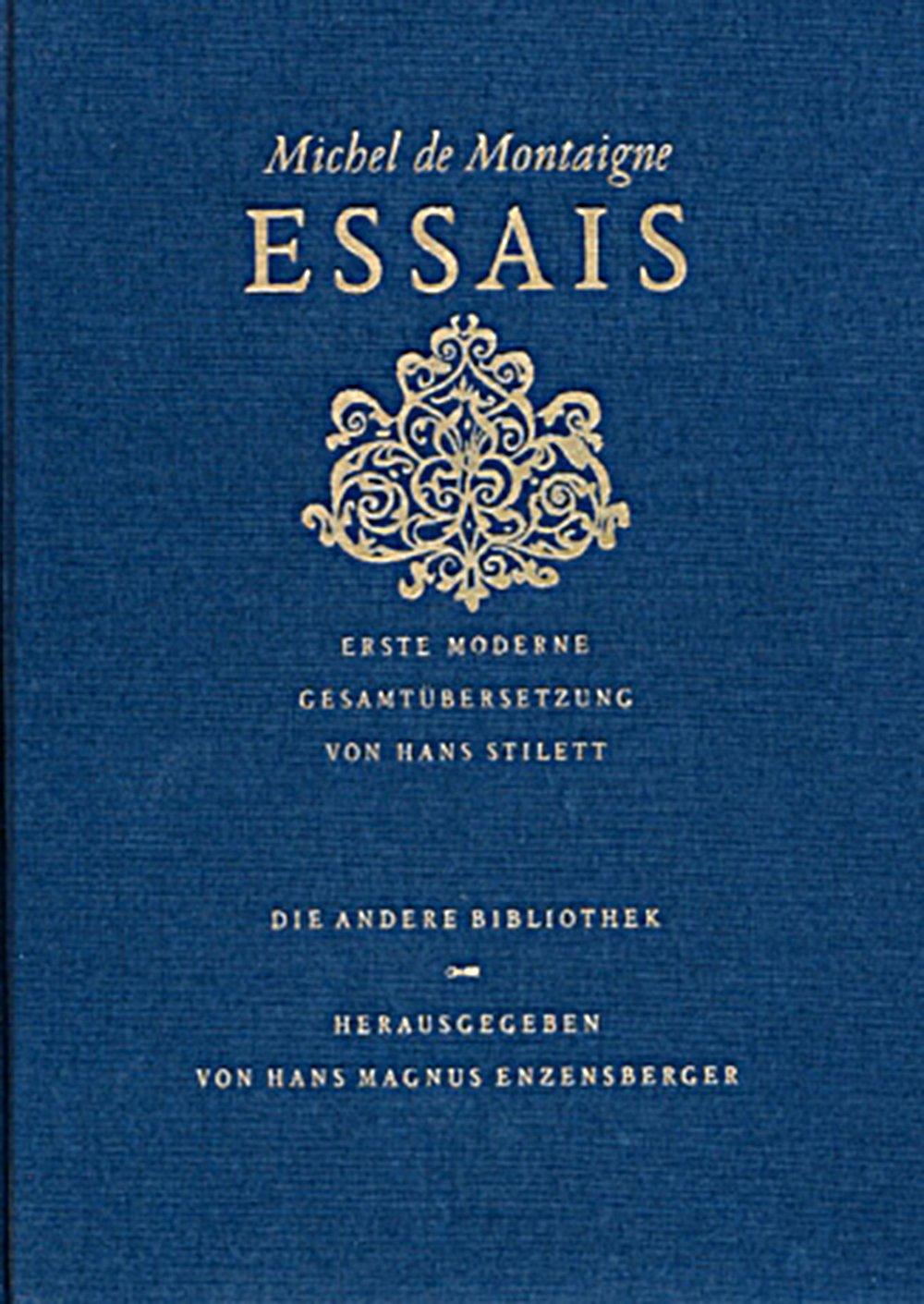 Essais: Erste moderne Gesamtübersetzung