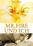 Mr. Fire und ich, Band 7 (Erotischer Roman)