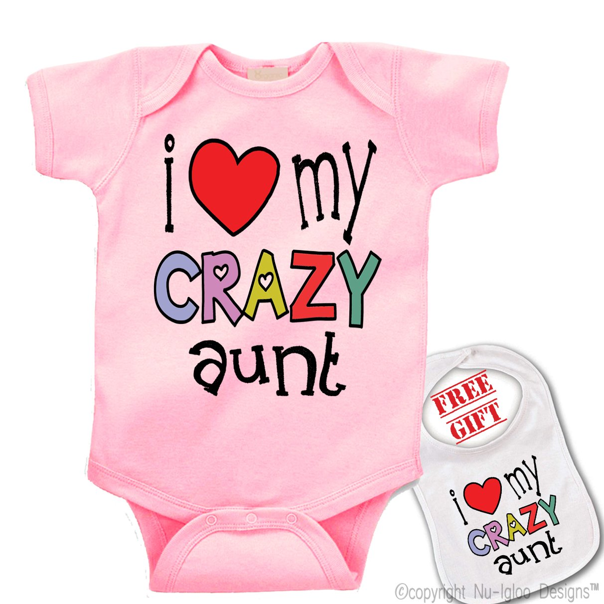 I Love My Crazy Aunt Unique Custom Unisex Baby bodysuit onesie & matching bib 346