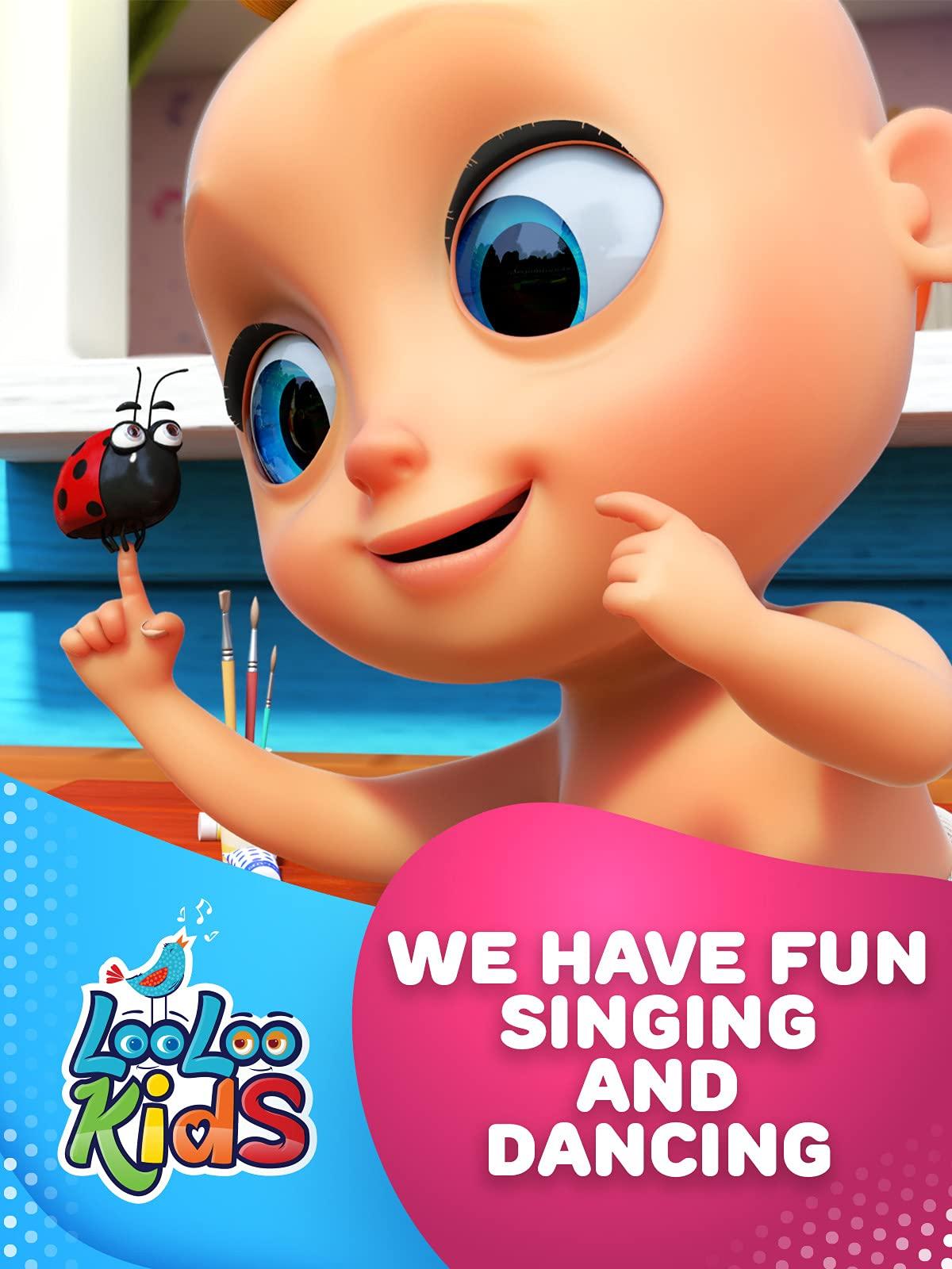 We Have Fun Singing and Dancing - LooLoo Kids