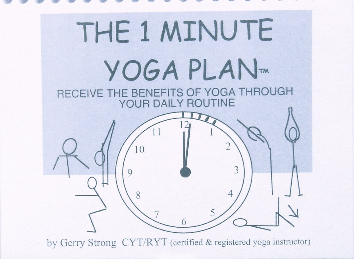 The 1 Minute Yoga Plan: Gerry Strong CYT/RYT, Downdog Press ...