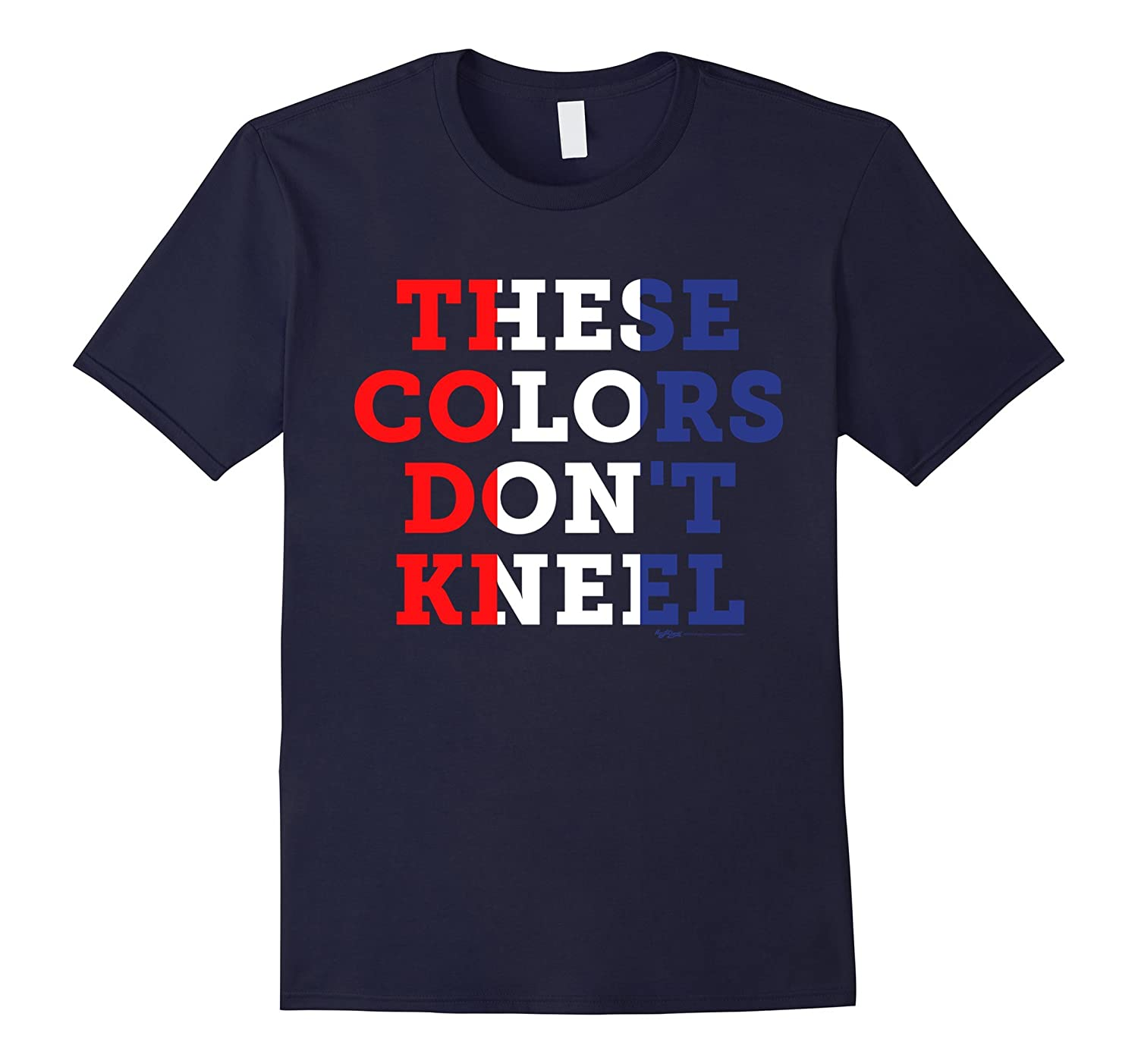 American Flag These Colors Don't Kneel T Shirt-BN