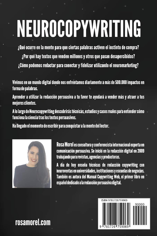 NEUROCOPYWRITING La ciencia detrás de los textos persuasivos: Aprende a escribir para persuadir y vender a la mente (Spanish Edition): Rosa Morel: ...