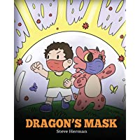 Dragon's Mask: A Cute Children's Story to Teach Kids the Importance of Wearing Masks to Help Prevent the Spread of Germs and Viruses. (My Dragon Books)