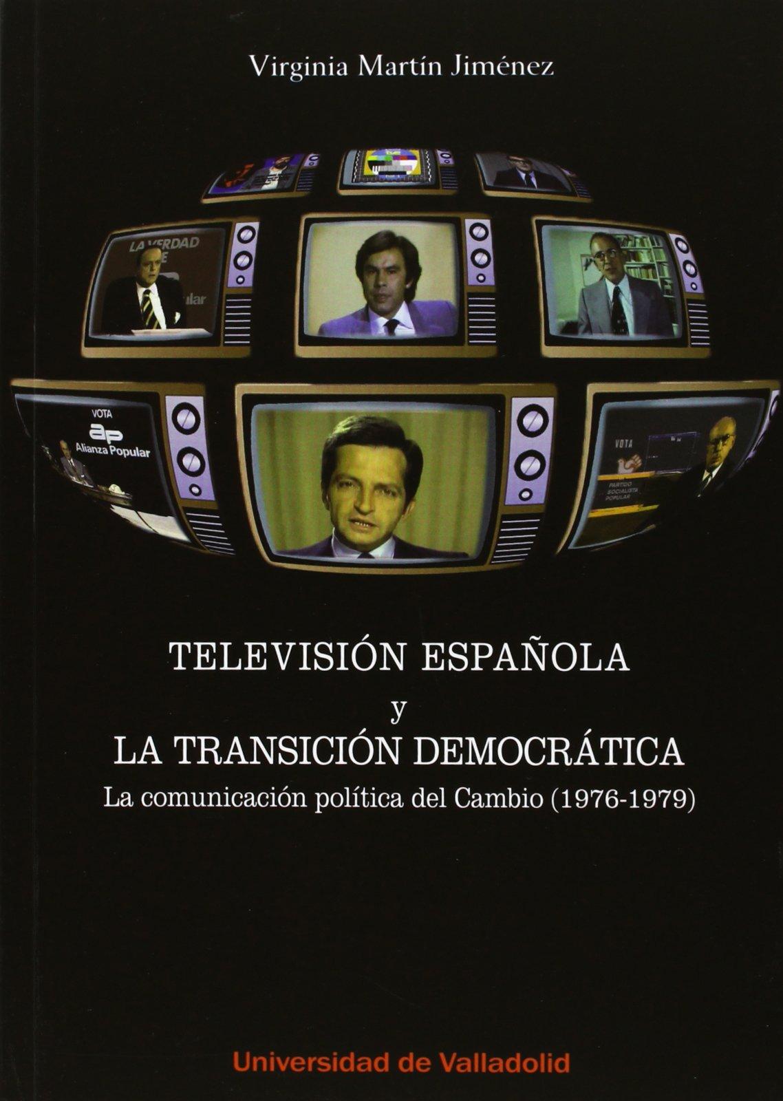 Televisión española y la transición democrática: Amazon.es: MARTIN JIMENEZ, VIRGINIA: Libros