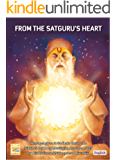 From the Satuguru's Heart: Messages given to Sadhaks during the Ninth 45 day Deep Meditation Practicum 2015 by His Holiness Shivkrupanand Swamiji