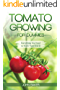 Tomato Growing for Dummies: Everything You Need to Know from A to Z  (English Edition)