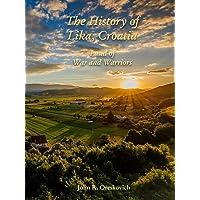 The History of Lika, Croatia: Land of War and Warriors