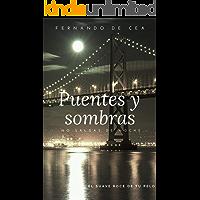 Puentes y sombras: Intriga y suspense para un thriller muy negro con desenlace inesperado.