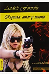 Riqueza, amor y muerte (Narrativa) (Spanish Edition) Paperback